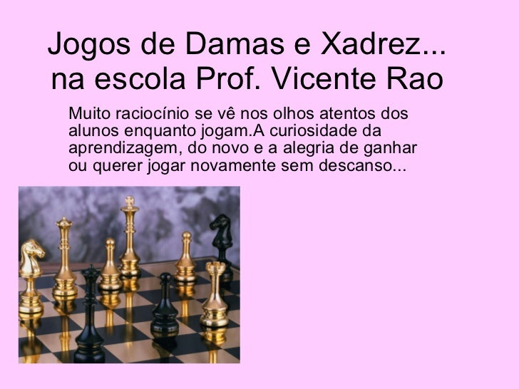Jogos de Damas e Xadrez... na escola Prof. Vicente Rao Muito raciocínio se vê nos olhos atentos dos alunos enquanto jogam....