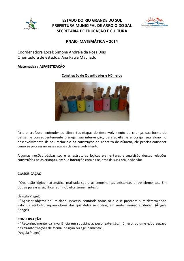 ESTADO DO RIO GRANDE DO SUL PREFEITURA MUNICIPAL DE ARROIO DO SAL SECRETARIA DE EDUCAÇÃO E CULTURA PNAIC- MATEMÁTICA – 201...