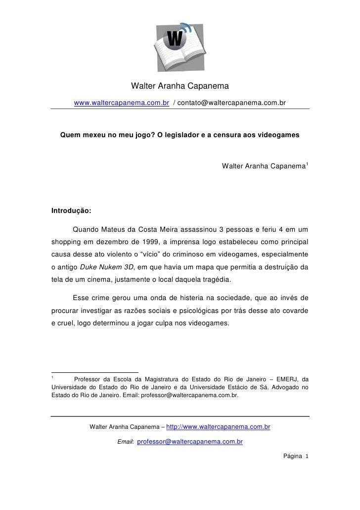 Walter Aranha Capanema       www.waltercapanema.com.br / contato@waltercapanema.com.br    Quem mexeu no meu jogo? O legisl...