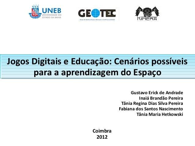 Jogos Digitais e Educação: Cenários possíveisJogos Digitais e Educação: Cenários possíveis      para a aprendizagem do Esp...