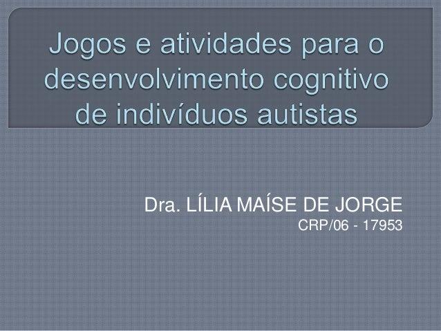 Dra. LÍLIA MAÍSE DE JORGECRP/06 - 17953