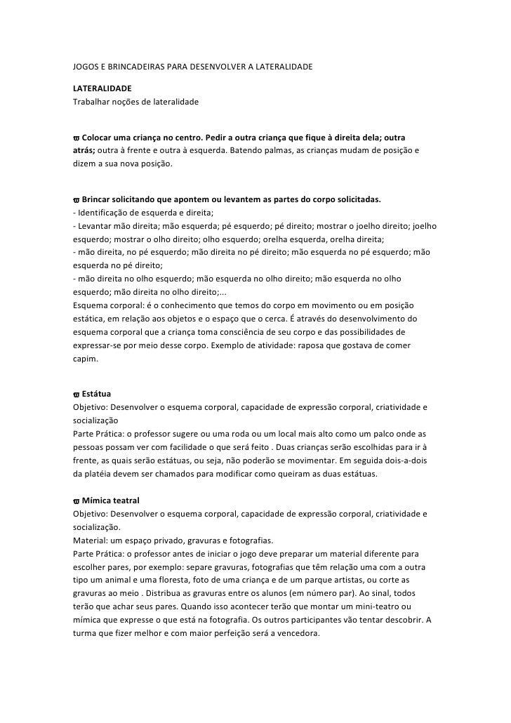 JOGOS E BRINCADEIRAS PARA DESENVOLVER A LATERALIDADELATERALIDADETrabalhar noções de lateralidade Colocar uma criança no c...