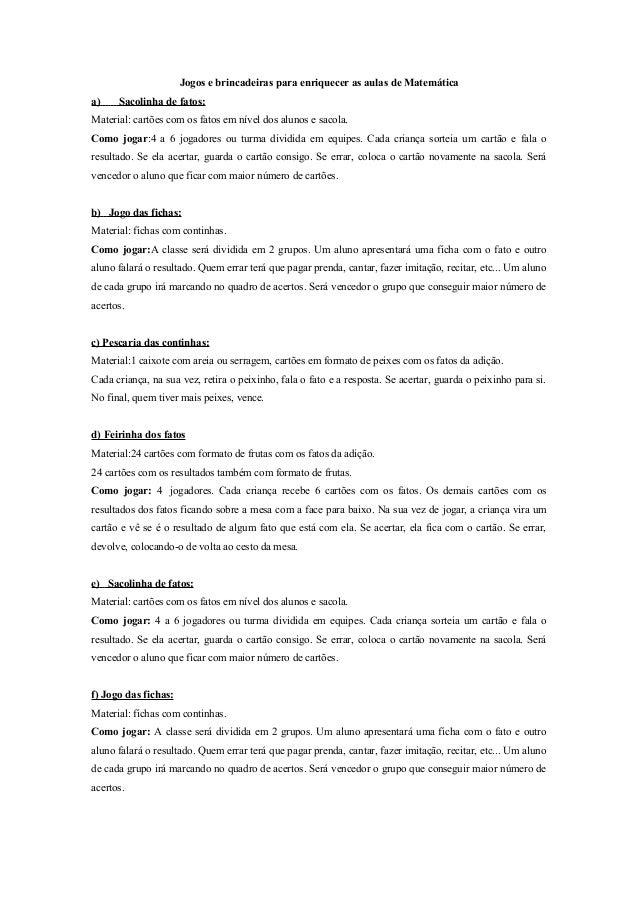 Jogos e brincadeiras para enriquecer as aulas de Matemática a)  Sacolinha de fatos:  Material: cartões com os fatos em nív...