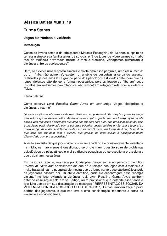 Jéssica Batista Muniz, 19 Turma Stones Jogos eletrônicos e violência Introdução Casos de jovens como o do adolescente Marc...