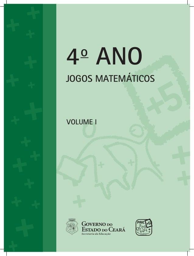 JOGOS MATEMÁTICOS Volume i 4o ANO