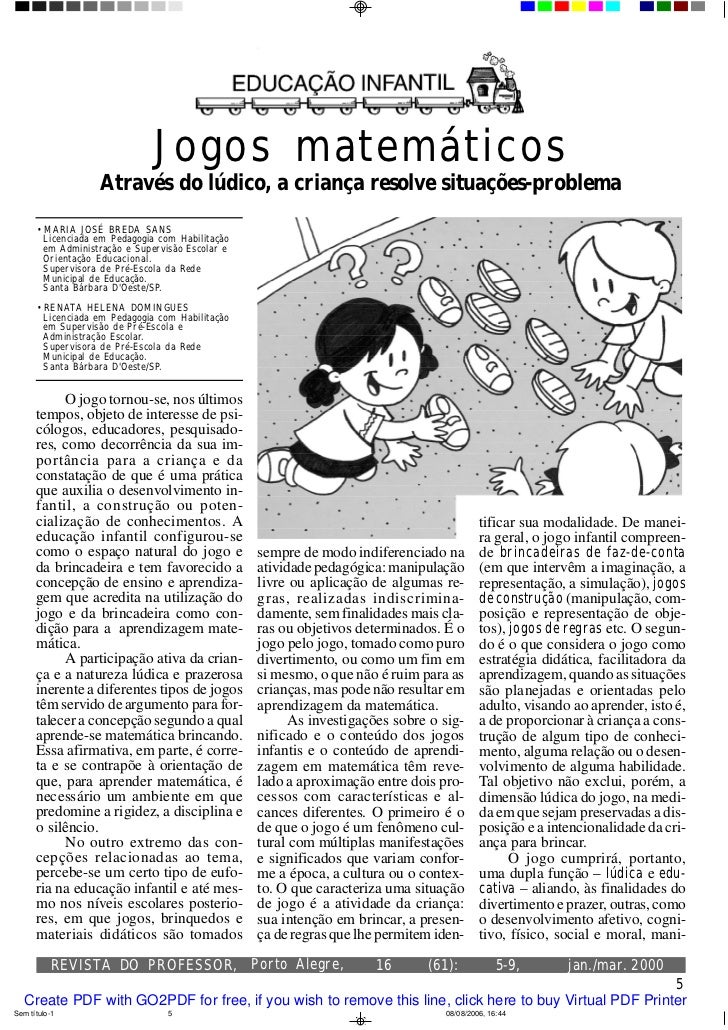 Jogos matemáticos                   Através do lúdico, a criança resolve situações-problema       • MARIA JOSÉ BREDA SANS ...