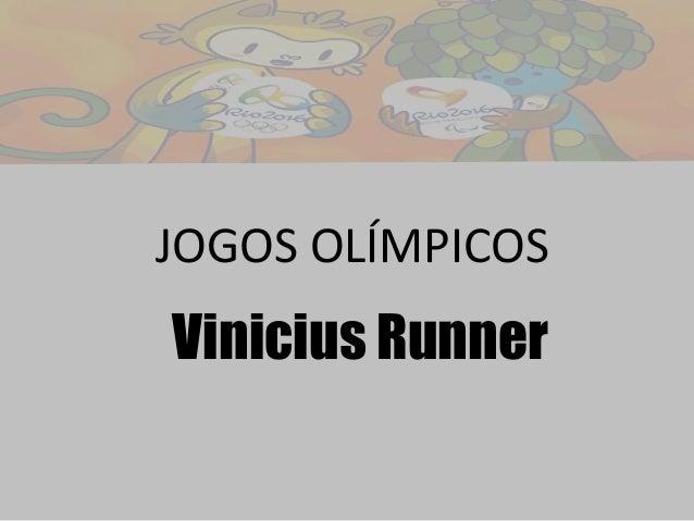 JOGOS OLÍMPICOS Vinicius Runner