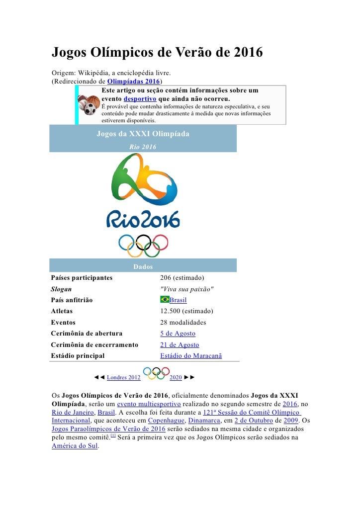 Jogos Olímpicos de Verão de 2016Origem: Wikipédia, a enciclopédia livre.(Redirecionado de Olimpíadas 2016)                ...
