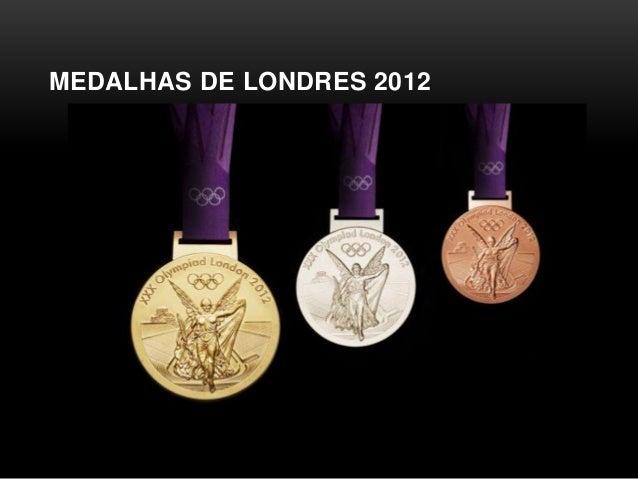 MEDALHAS DE LONDRES 2012
