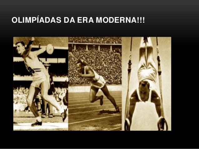 OLIMPÍADAS DA ERA MODERNA!!!