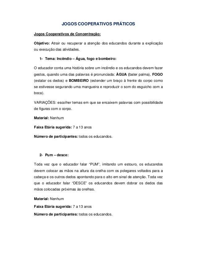 JOGOS COOPERATIVOS PRÁTICOS Jogos Cooperativos de Concentração: Objetivo: Atrair ou recuperar a atenção dos educandos dura...