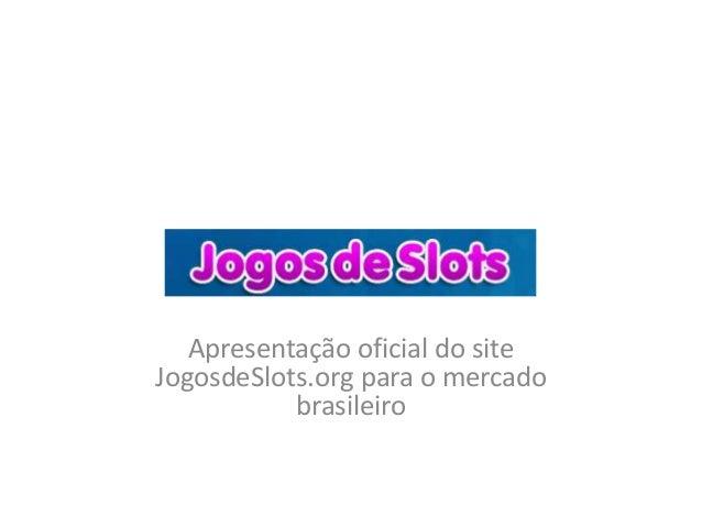 Apresentação oficial do site JogosdeSlots.org para o mercado brasileiro