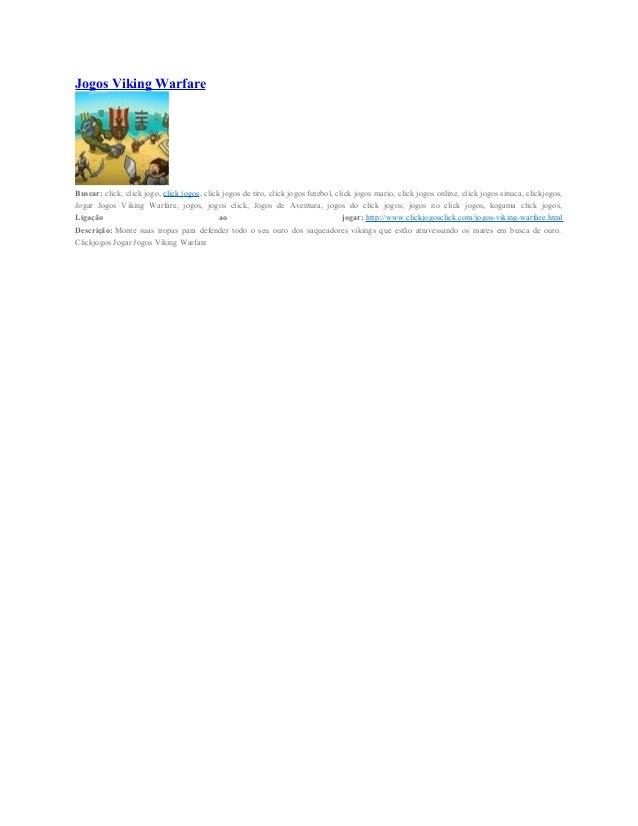 Jogos Viking Warfare Buscar: click, click jogo, click jogos, click jogos de tiro, click jogos futebol, click jogos mario, ...