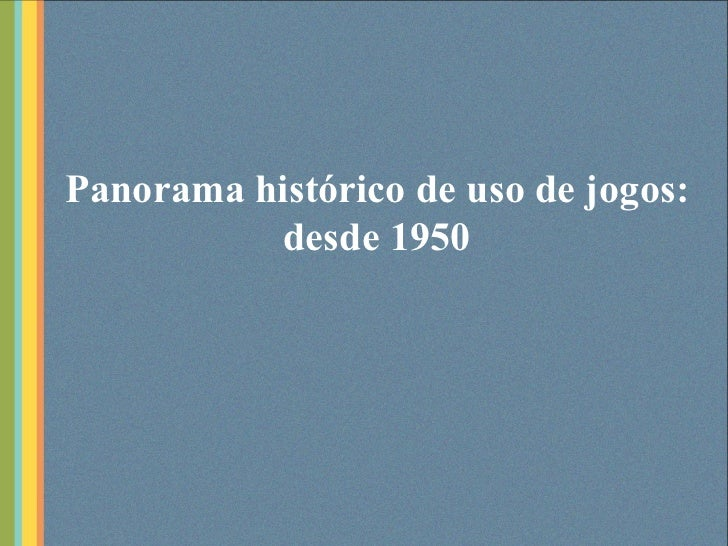 Panorama histórico de uso de jogos: desde 1950
