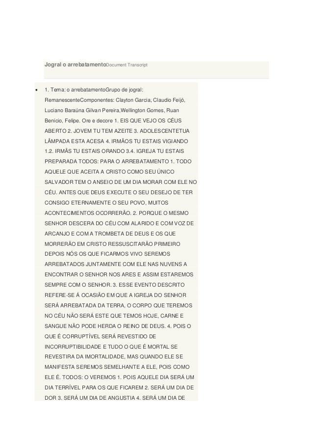 Jogral o arrebatamentoDocument Transcript  1. Tema: o arrebatamentoGrupo de jogral: RemanescenteComponentes: Clayton Garci...