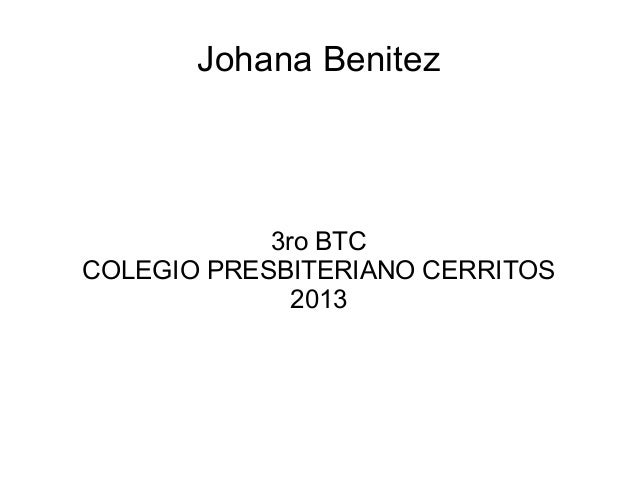 Johana Benitez3ro BTCCOLEGIO PRESBITERIANO CERRITOS2013