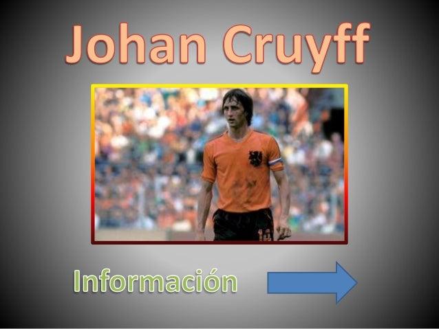 Hendryk Johannes Cruyff, más conocido como «El Flaco», «El tulipán de oro», «El mago», fue unos de los delanteros más reco...