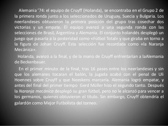 Equipos donde jugó: • 1964 a 1973 Ajax (Holanda) • 1973 a 1978 FC Barcelona (España) • 1979 Los Angeles Aztecs (Estados Un...