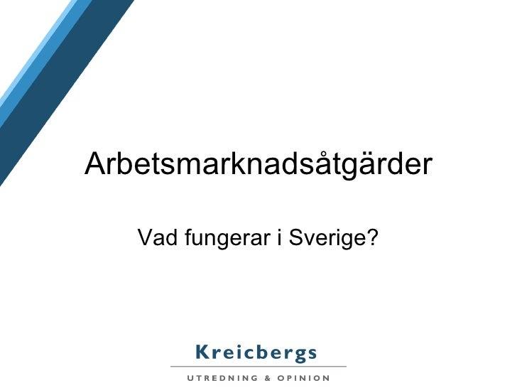 Arbetsmarknadsåtgärder Vad fungerar i Sverige?