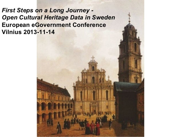First Steps on a Long Journey Open Cultural Heritage Data in Sweden European eGovernment Conference Vilnius 2013-11-14