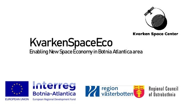 Johanna Haveri and Jari Ratilainen, Boosting Space Business in the Kvarken Region Slide 3
