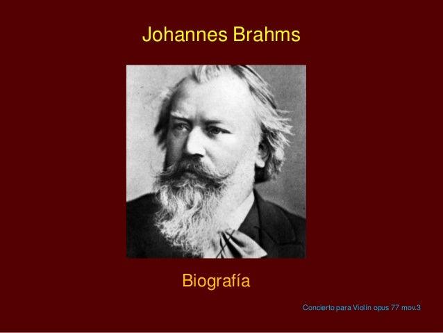 Johannes Brahms Biografía Concierto para Violín opus 77 mov.3
