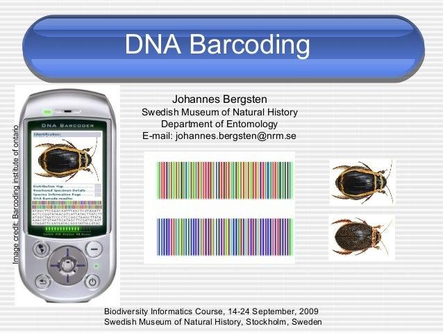 DNA Barcoding Johannes Bergsten Swedish Museum of Natural History Department of Entomology E-mail: johannes.bergsten@nrm.s...