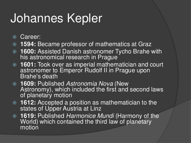 a biography of johannes kepler and his three laws of planetary motion Explain kepler's three laws of planetary motion  now known as kepler's three laws, which described  to learn more about johannes kepler's life and his .