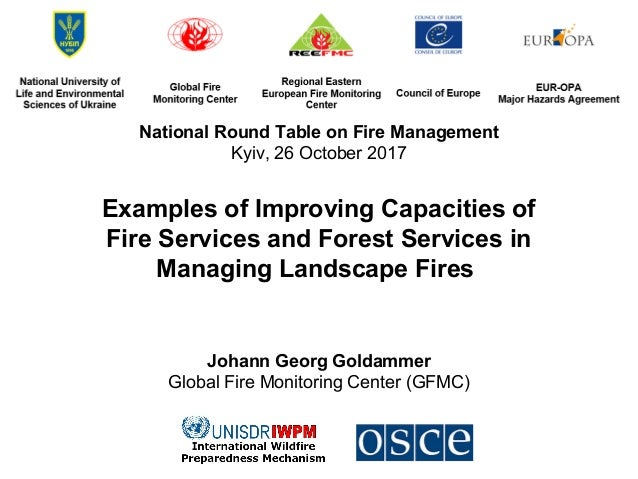 National Round Table on Fire Management Kyiv, 26 October 2017 Examples of Improving Capacities of Fire Services and Forest...
