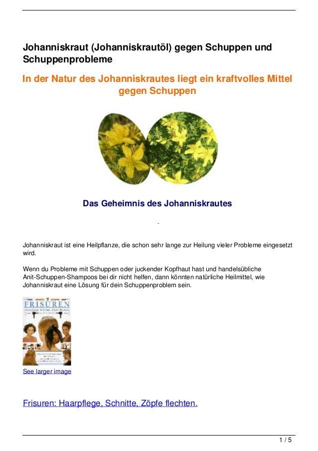 Johanniskraut (Johanniskrautöl) gegen Schuppen undSchuppenproblemeIn der Natur des Johanniskrautes liegt ein kraftvolles M...
