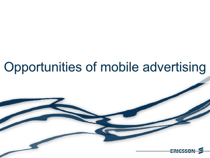 Opportunities of mobile advertising