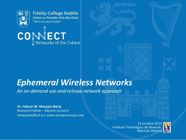 Ephemeral  Wireless  Networks   An  on-‐demand  use-‐and-‐release  network  approach   Dr.  Johann  ...
