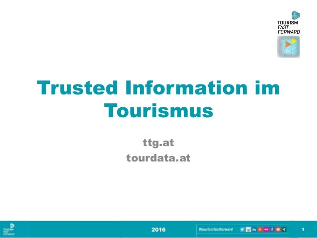Trusted Information im Tourismus ttg.at tourdata.at 2016 1