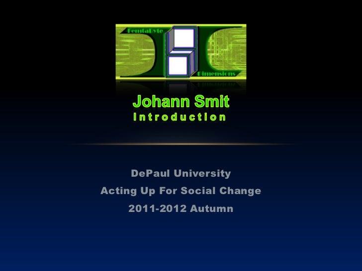 DePaul UniversityActing Up For Social Change    2011-2012 Autumn