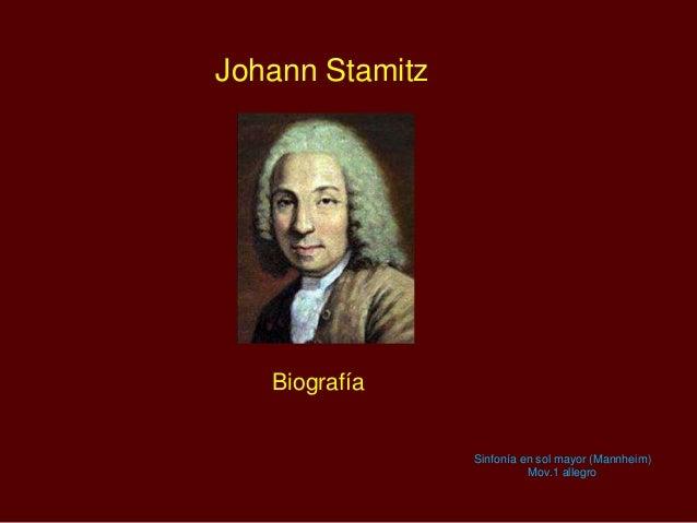 Johann Stamitz Biografía Sinfonía en sol mayor (Mannheim) Mov.1 allegro