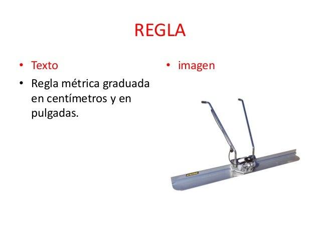 REGLA • Texto • Regla métrica graduada en centímetros y en pulgadas.  • imagen