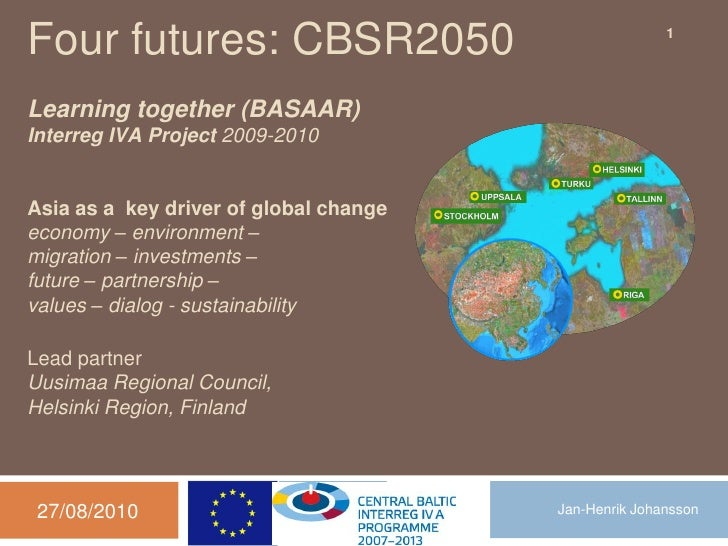 Four futures: CBSR2050                                 1     Learning together (BASAAR) Interreg IVA Project 2009-2010   A...