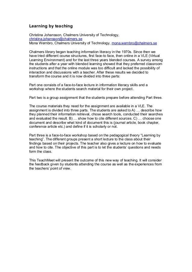 Learning by teachingChristina Johansson, Chalmers University of Technology,christina.johansson@chalmers.seMona Wernbro, Ch...