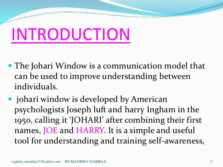 johari window essay example The johari window model is a simple and useful tool for illustrating and improving self-awareness, and mutual understanding between individuals within a group.