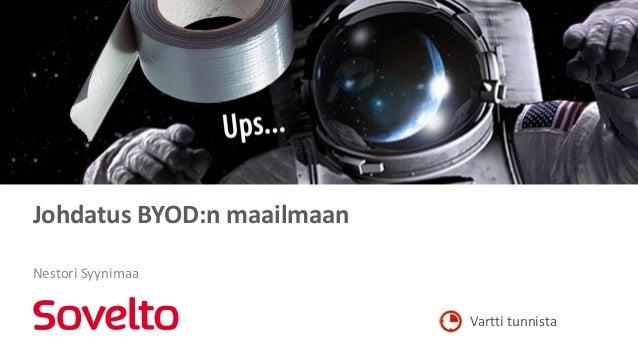 Vartti tunnista Johdatus BYOD:n maailmaan Nestori Syynimaa