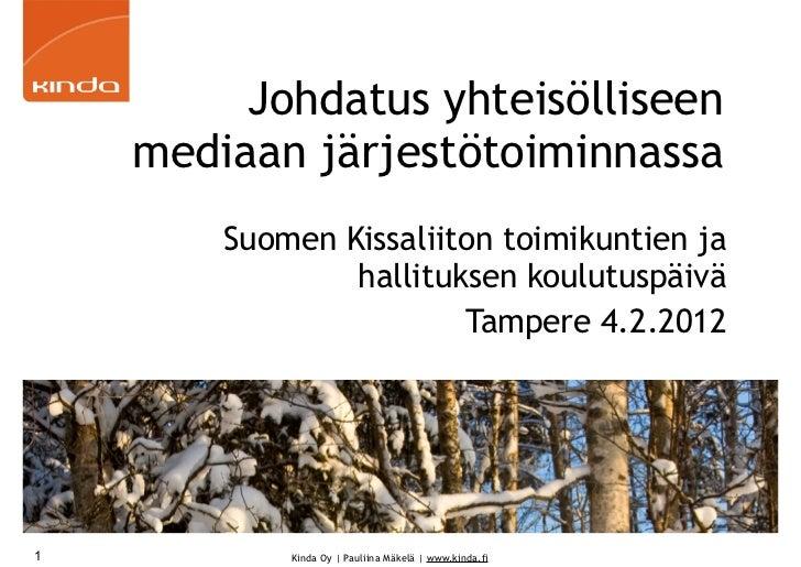 Johdatus yhteisölliseen    mediaan järjestötoiminnassa        Suomen Kissaliiton toimikuntien ja                hallitukse...