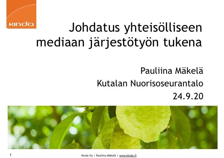 Johdatus yhteisölliseen    mediaan järjestötyön tukena                                Pauliina Mäkelä                     ...
