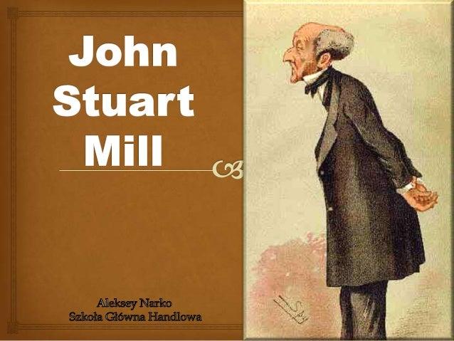 Biography                     Born in 1806 in London British philosopher, political economist and civil  servant Contr...
