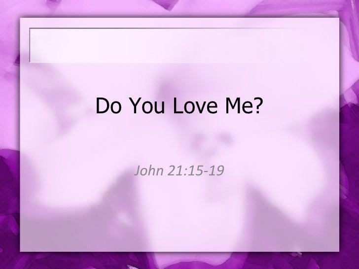 Do You Love Me? John 21:15-19