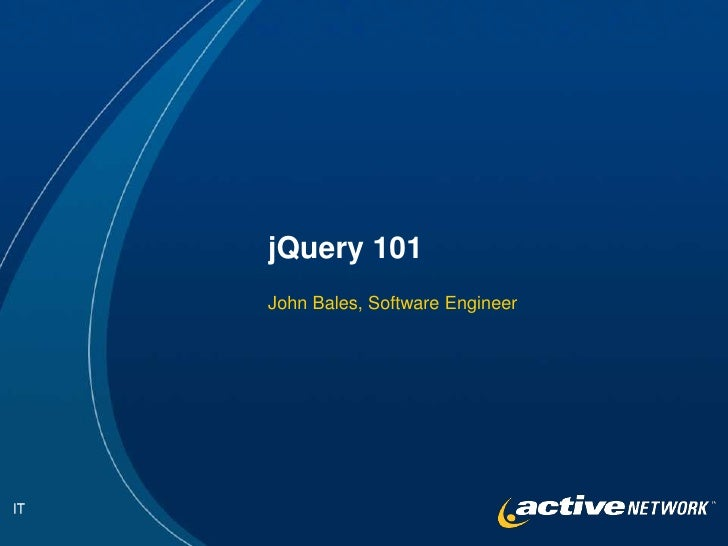 jQuery 101<br />John Bales, Software Engineer<br />IT<br />