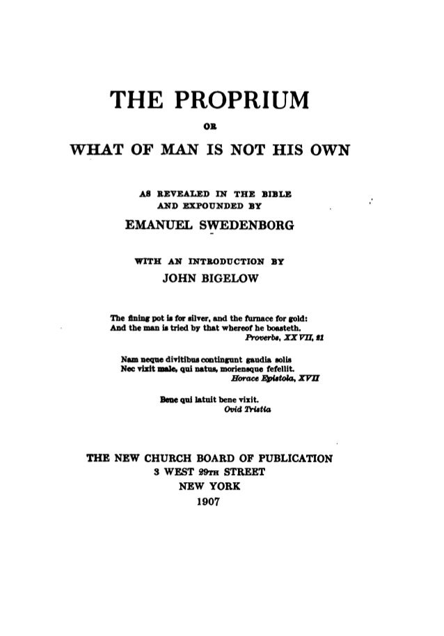 THE PROPRIUMOBWHAT OF MAN IS NOT HIS OWNAS REVEALED IN THE BIBLEAND EXPOUNDED BYEMANUEL SWEDENBORGWITH AN INTRODUCTION BYJ...