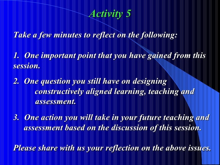 Activity 5 Take a few minutes to reflect on the following: 1. One important point that you have gained from this  session....
