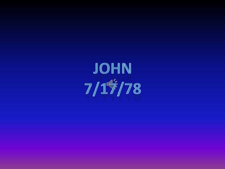 John<br />7/17/78<br />