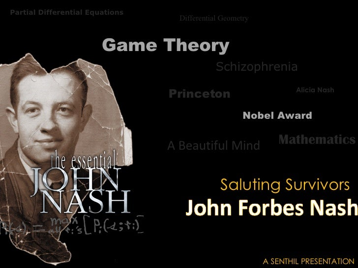 a schizophrenic life theory of john nash Discover john forbes nash famous and rare quotes i've made the most important discovery of my life delirium and symptoms of schizophrenia john forbes nash math, suffering, doubt.