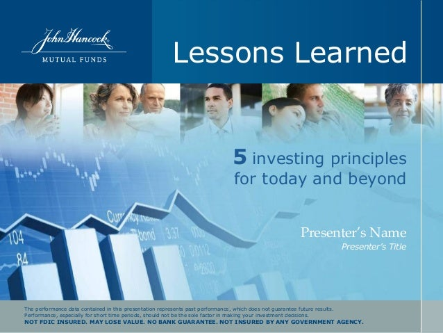 Lessons Learned  5 investing principles  for today and beyond Presenter's Name Presenter's Title  The performance data con...